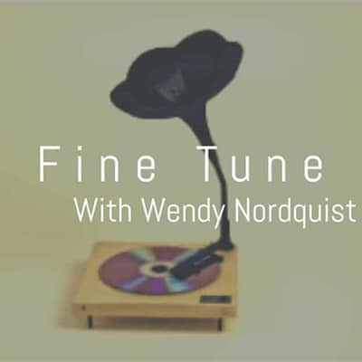 Fine Tune with Wendy Nordquist